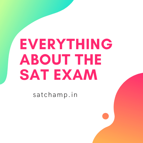 Everything about the SAT Exam